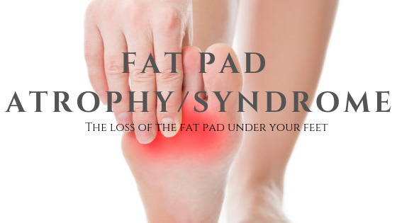 loss of fat pad on feet