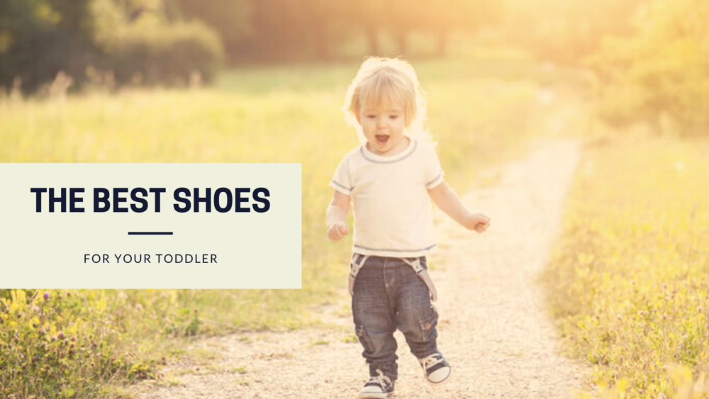The Best Shoes for Your Toddler