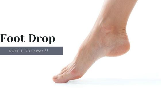 Foot Drop- Does It Go Away?